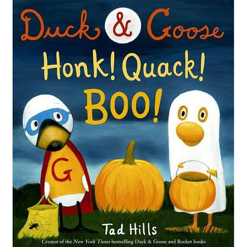 Duck & Goose, Honk! Quack! Boo! - by  Tad Hills (Hardcover) - image 1 of 1