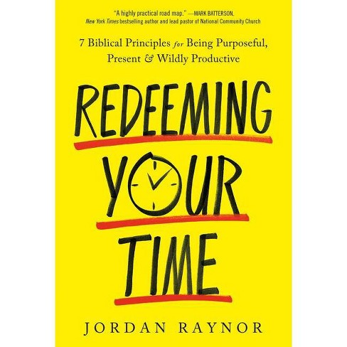 Redeeming Your Time - by  Jordan Raynor (Hardcover) - image 1 of 1