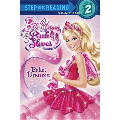 Ballet Dreams (Barbie) - (Step Into Reading - Level 2 - Quality) (Paperback)