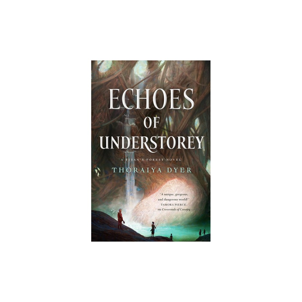 Echoes of Understorey : A Titan's Forest Novel - by Thoraiya Dyer (Paperback)