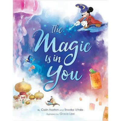 The Magic Is in You - by Colin Hosten & Brooke Vitale (Hardcover)