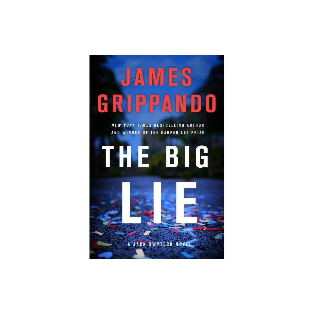 The Big Lie Jack Swyteck By James Grippando Hardcover