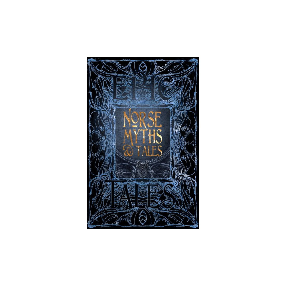 Norse Myths & Tales : Epic Tales: Anthology of Classic Tales - (Hardcover)
