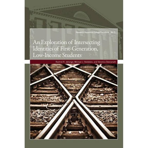 An Exploration of Intersecting Identities of First-Generation, Low-Income Students - (Research Reports on College Transitions) (Paperback) - image 1 of 1