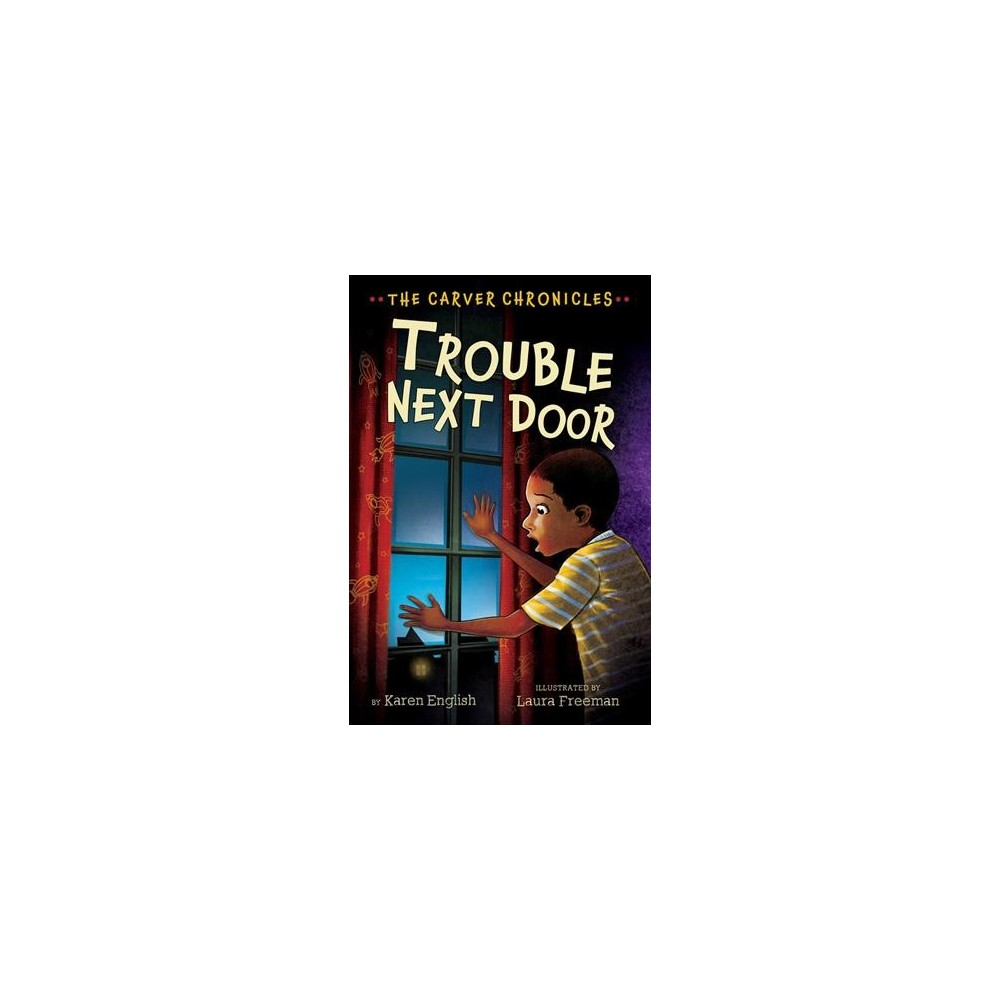 Trouble Next Door - Reprint (Carver Chronicles) by Karen English (Paperback)