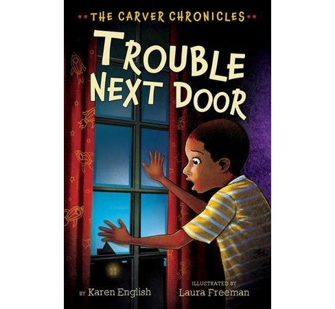 Trouble Next Door -  Reprint (Carver Chronicles) by Karen English (Paperback) - image 1 of 1