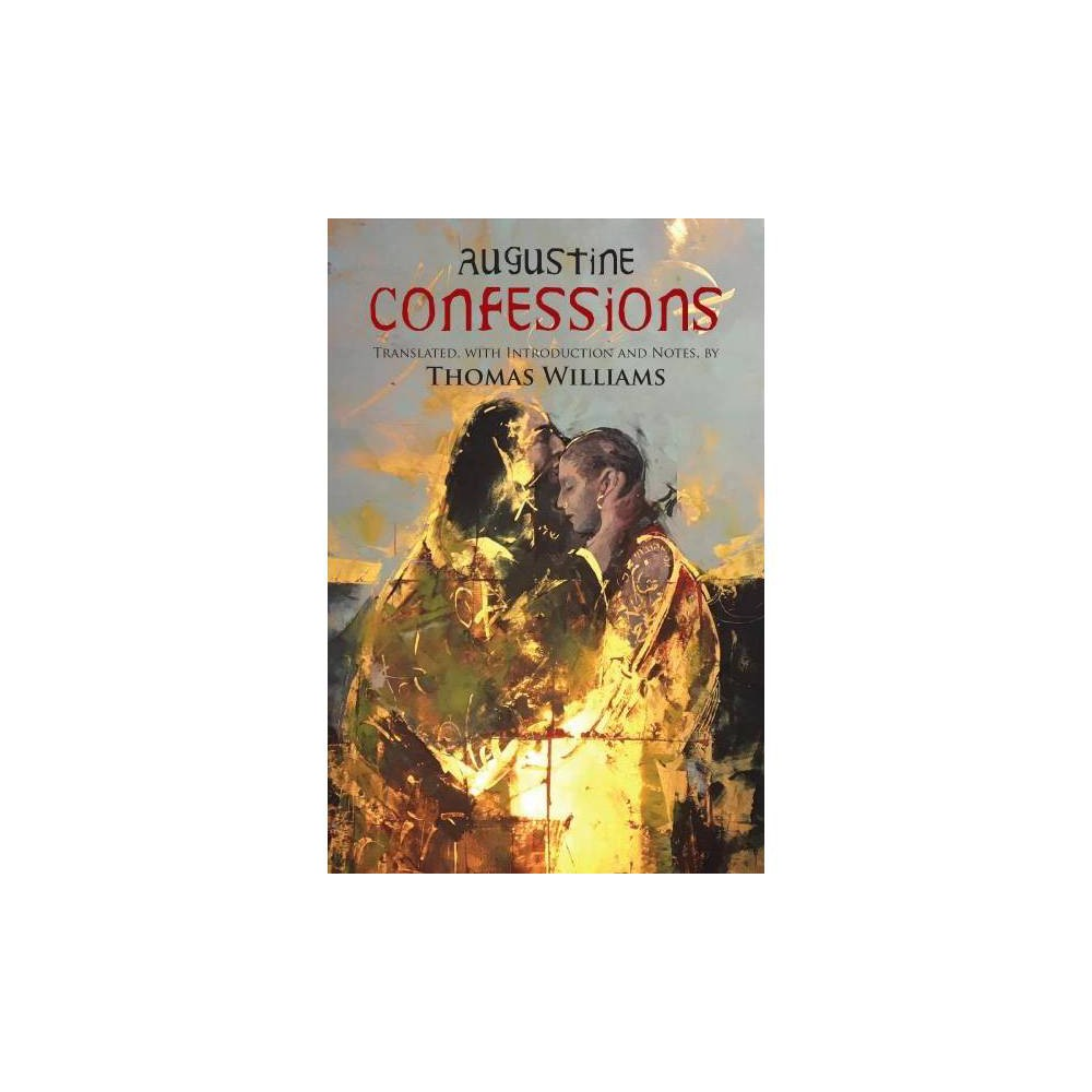 Confessions - by Bishop of Hippo Saint Augustine (Paperback)