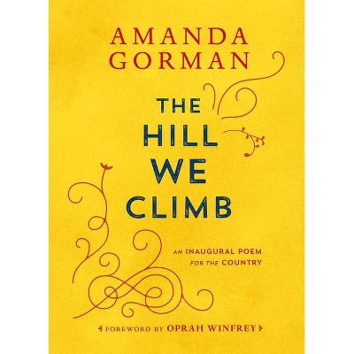 The Hill We Climb - by Amanda Gorman (Hardcover)