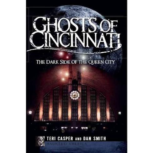 Ghosts of Cincinnati: The Dark Side of the Queen City - image 1 of 1