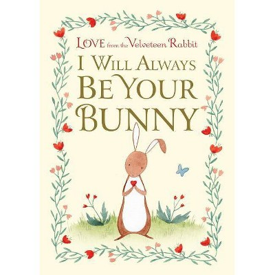 I Will Always Be Your Bunny - by Frances Gilbert (Hardcover)
