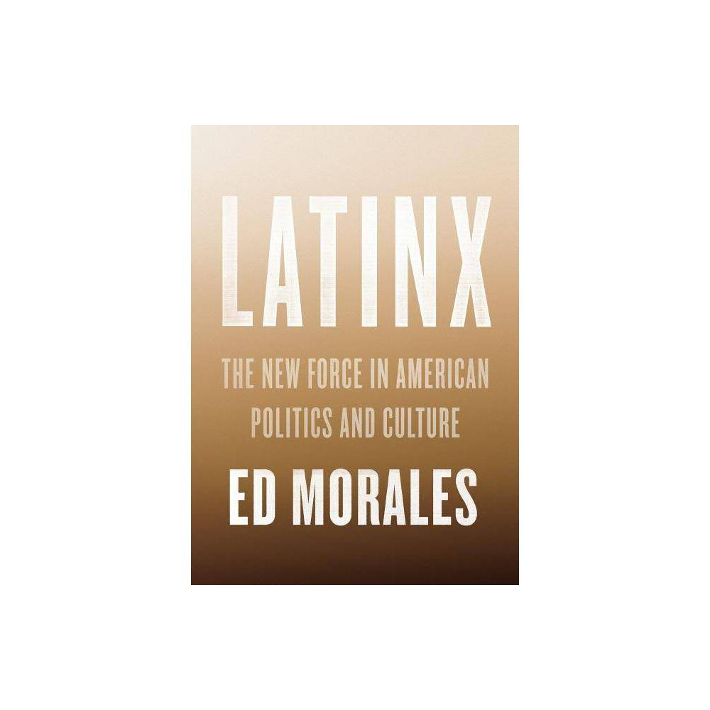 Latinx By Ed Morales Hardcover