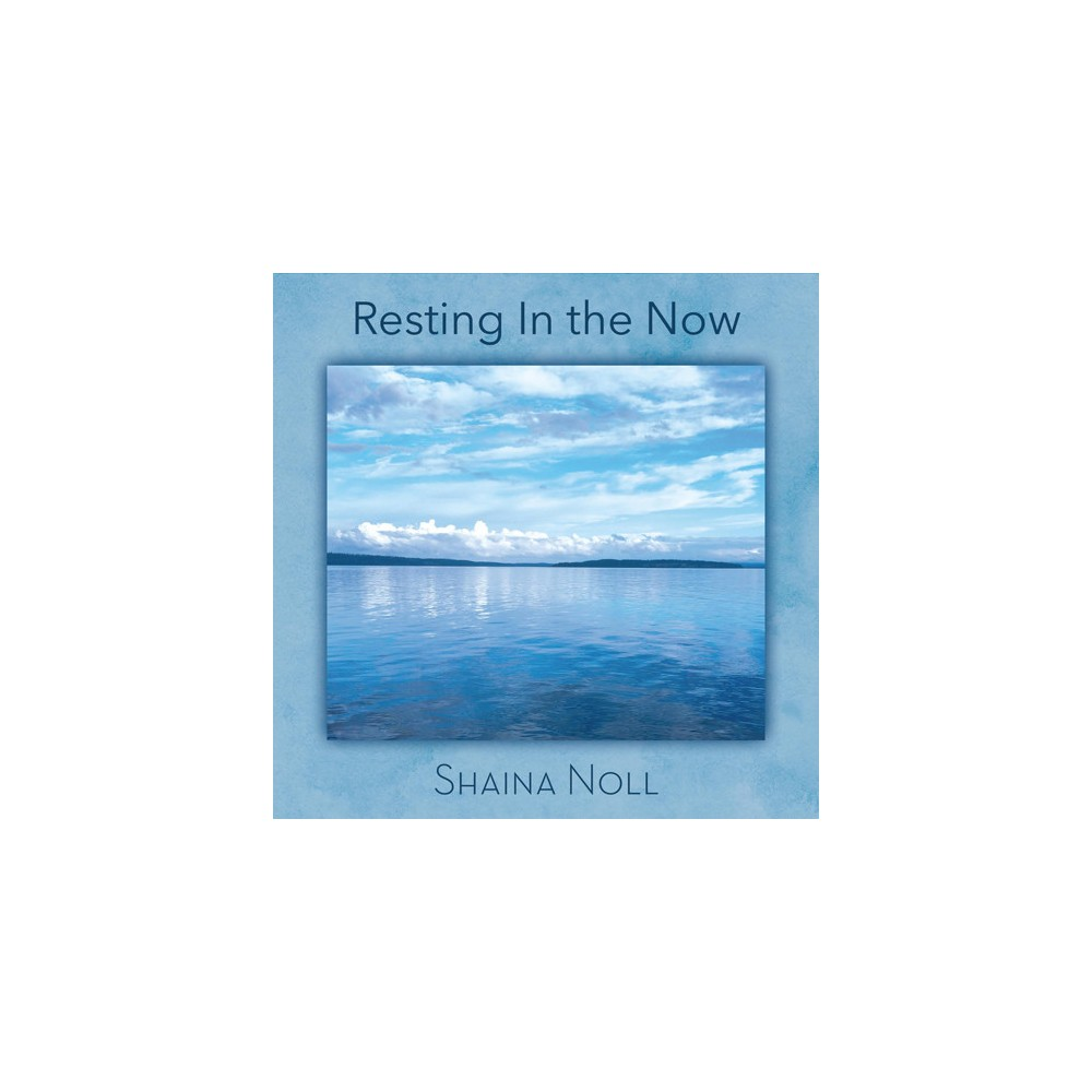 Shaina Noll - Resting In The Now (CD)