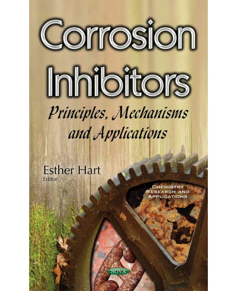 Corrosion Inhibitors : Principles, Mechanisms and Applications (Paperback) - image 1 of 1