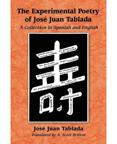 Experimental Poetry of Jose Juan Tablada : A Collection in Spanish and English (Bilingual) (Paperback) - image 1 of 1