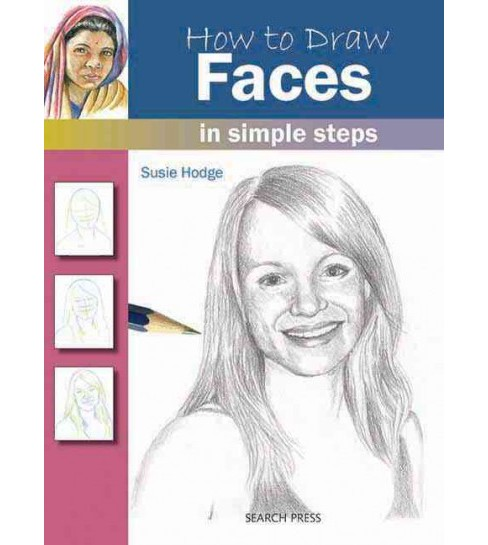 How to Draw Faces in Simple Steps (Paperback) (Susie Hodge) - image 1 of 1