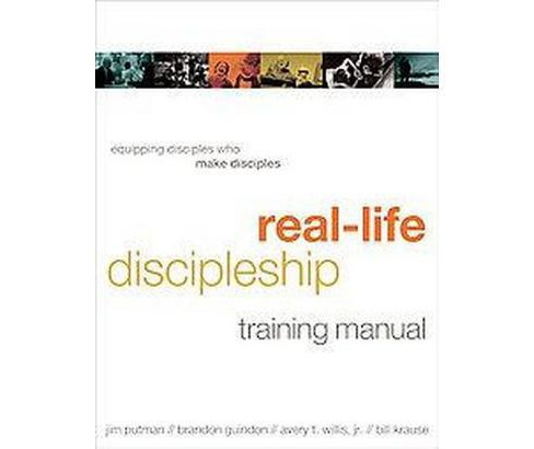 Real-Life Discipleship Training Manual : Equipping Disciples Who Make Disciples (Paperback) (Jim Putman - image 1 of 1