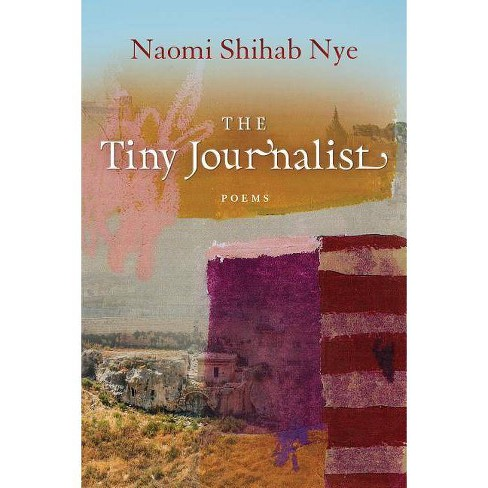 The Tiny Journalist - (American Poets Continuum) by  Naomi Shihab Nye (Hardcover) - image 1 of 1