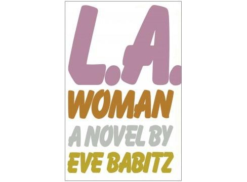 L.a. Woman (Reissue) (Paperback) (Eve Babitz) - image 1 of 1