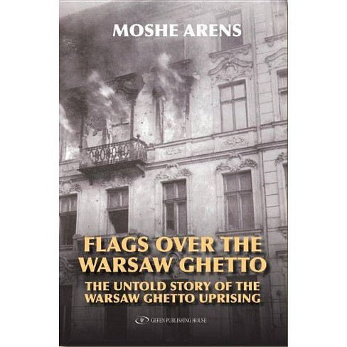 Flags Over the Warsaw Ghetto - by  Moshe Arens (Paperback) - image 1 of 1