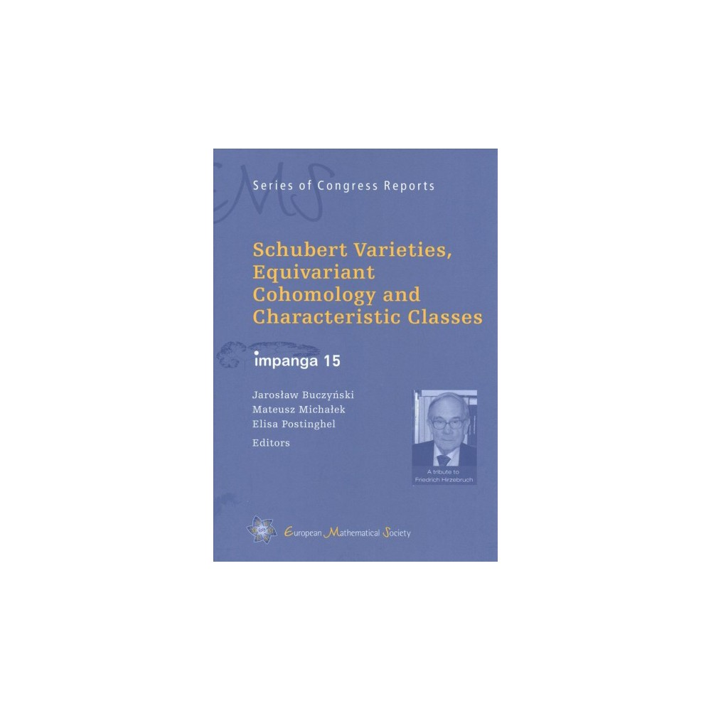 Schubert Varieties, Equivariant Cohomology and Characteristic Classes : Impanga 15 - (Hardcover)
