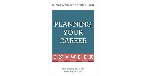 Teach Yourself Planning Your Career in a Week (Paperback) (Wendy Hirsh) - image 1 of 1