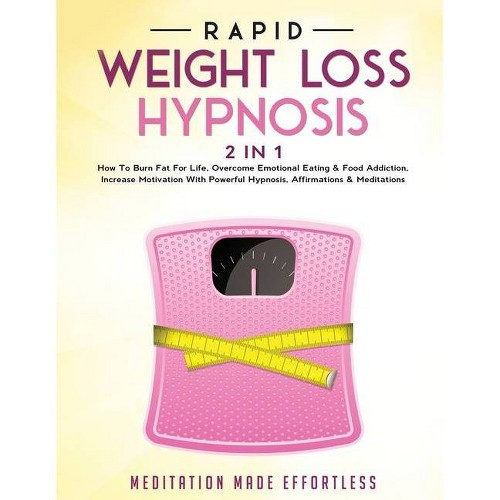 Rapid Weight Loss Hypnosis (2 in 1) - by Meditation Made Effortless (Paperback)