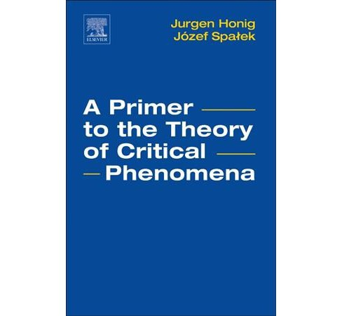 Primer to the Theory of Critical Phenomena -  by Jurgen Honig & Jozef Spalek (Paperback) - image 1 of 1
