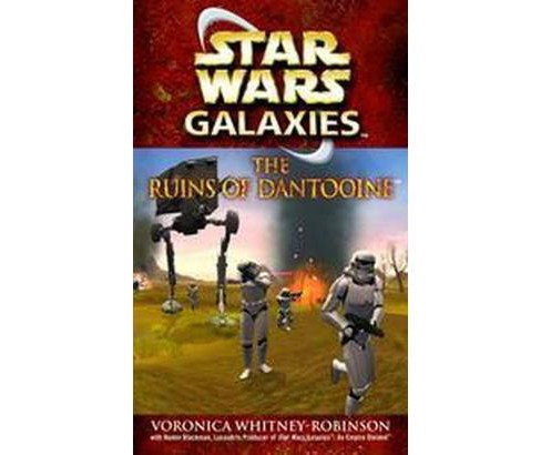 Star Wars Galaxies : The Ruins of Dantooine (Paperback) (Voronica Whitney-Robinson) - image 1 of 1
