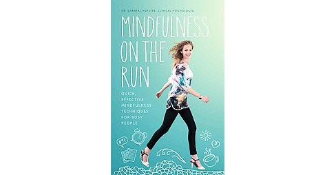 Mindfulness on the Run : Quick, Effective Mindfulness Techniques for Busy People (Paperback) (Dr. - image 1 of 1