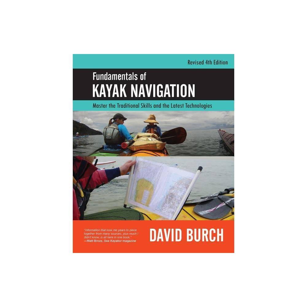 Fundamentals Of Kayak Navigation 4 Edition By David Burch Paperback