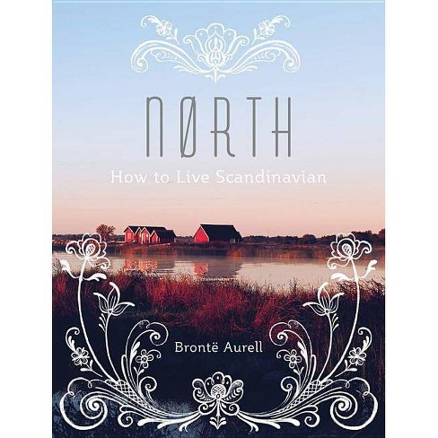 North - (How to Live...) by  Brontë Aurell (Hardcover) - image 1 of 1