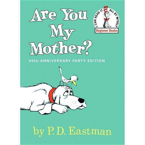 Are You My Mother? - (I Can Read It All by Myself Beginner Books (Pb)) by  P D Eastman (Hardcover) - image 1 of 1