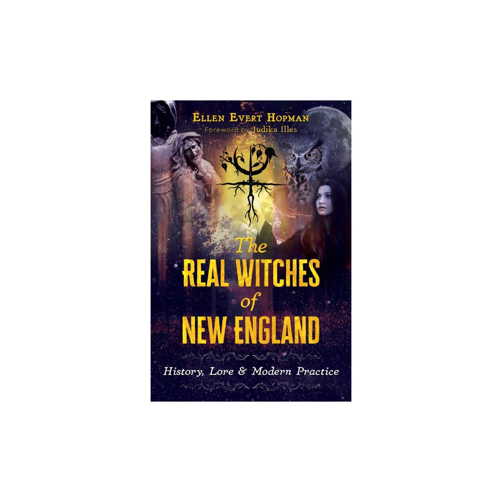 Real Witches of New England : History, Lore and Modern Practices - 1 by Ellen Evert Hopman (Paperback)