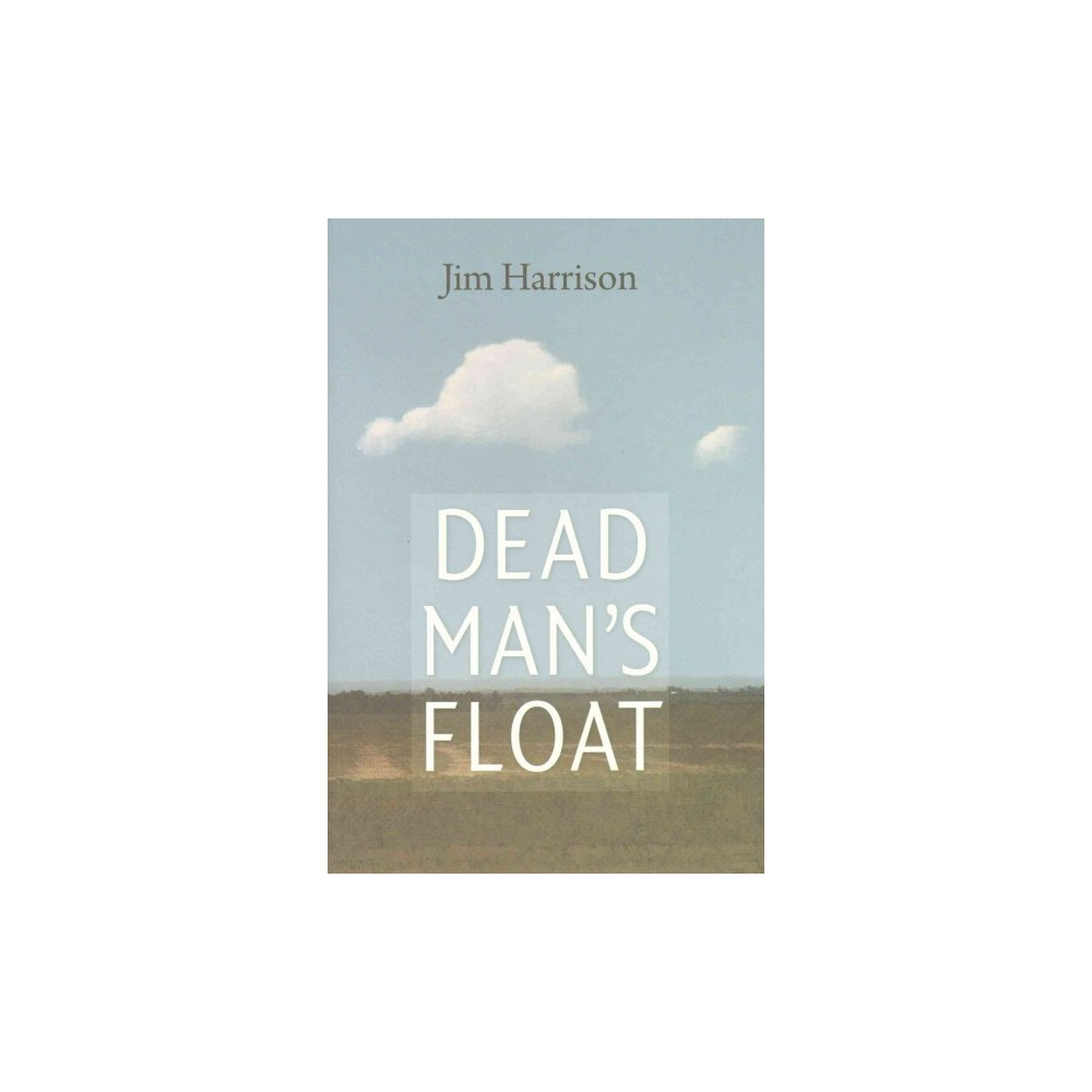 Dead Man's Float (Hardcover) (Jim Harrison)
