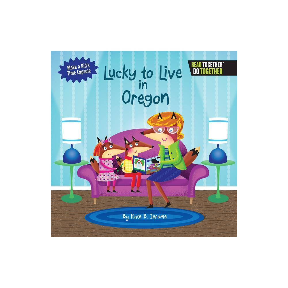 Lucky To Live In Oregon By Kate B Jerome Hardcover