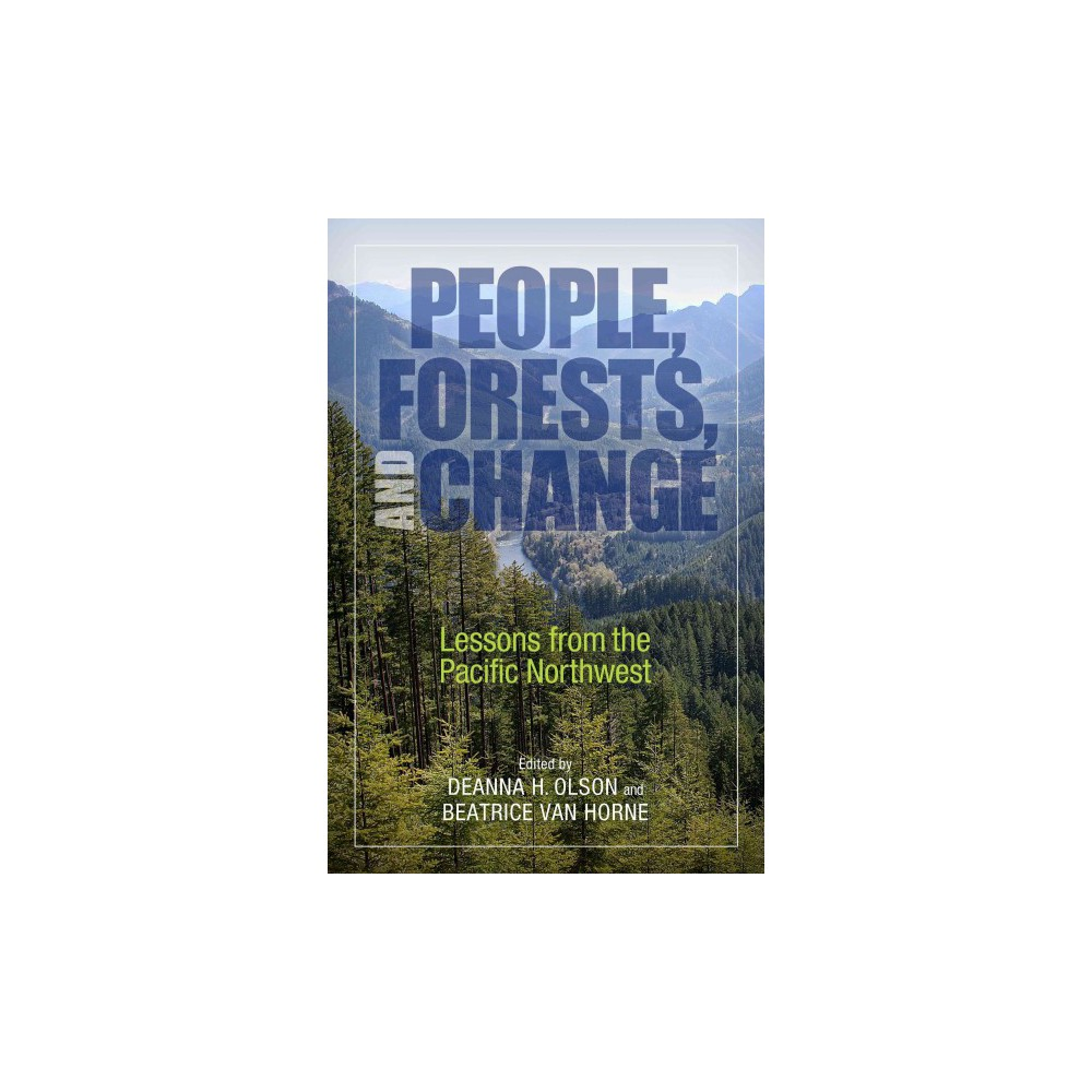 People, Forests, and Change : Lessons from the Pacific Northwest (Paperback)