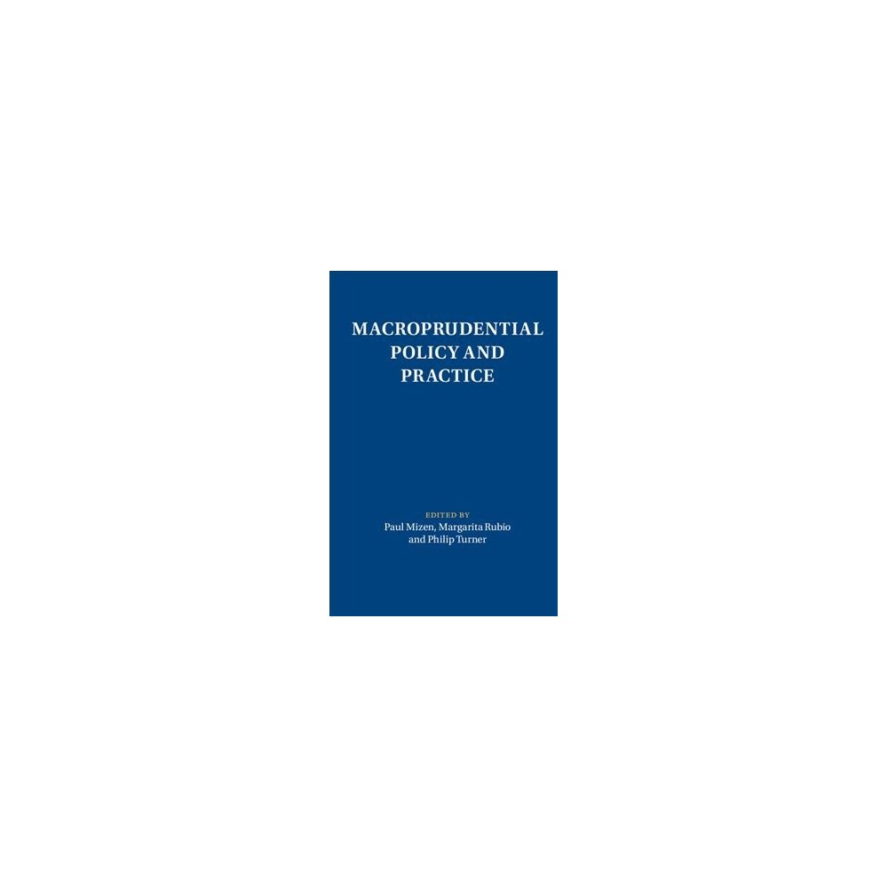 Macroprudential Policy and Practice - (Macroeconomic Policy Making) (Hardcover)