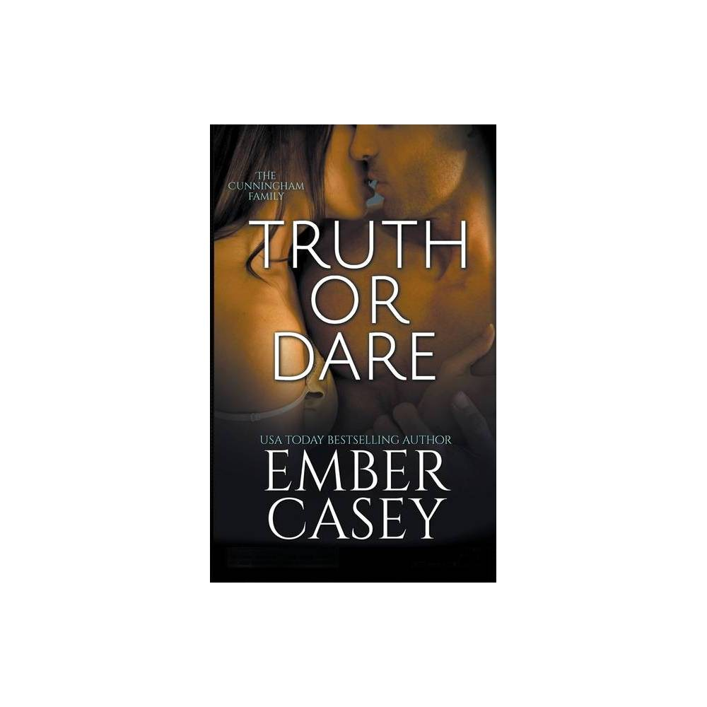 Truth Or Dare The Cunningham Family 2 By Ember Casey Paperback