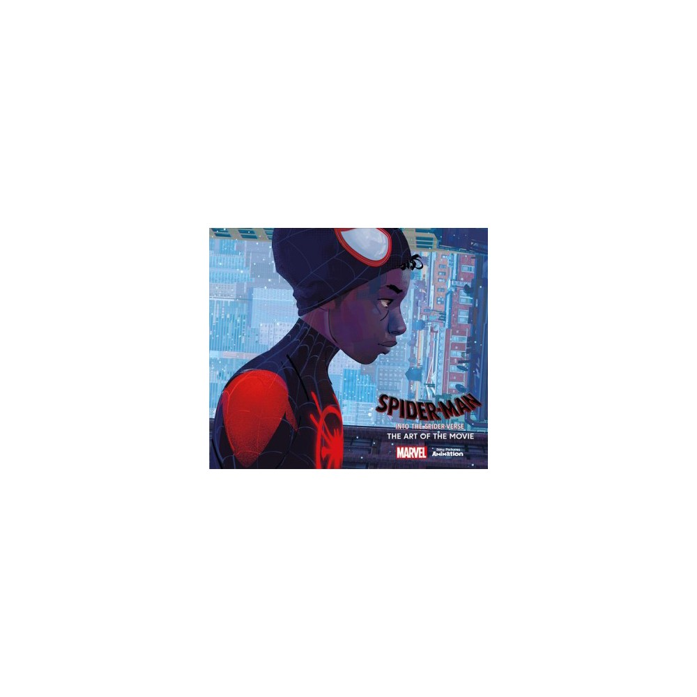 Spider-Man : Into the Spider-Verse: the Art of the Movie - by Ramin Zahed (Hardcover)
