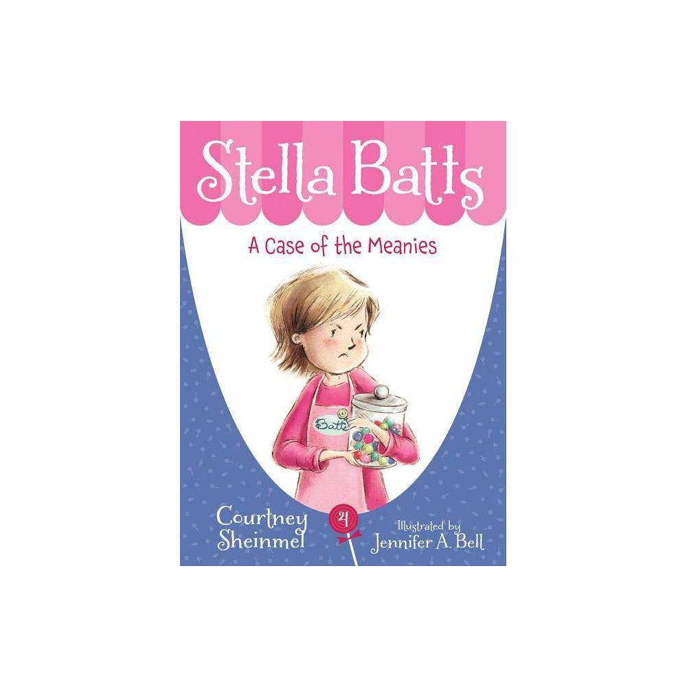 A Case Of The Meanies Stella Batts By Courtney Sheinmel Paperback