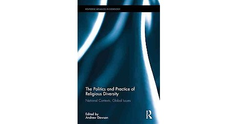 Politics and Practice of Religious Diversity : National Contexts, Global Issues (Hardcover) - image 1 of 1
