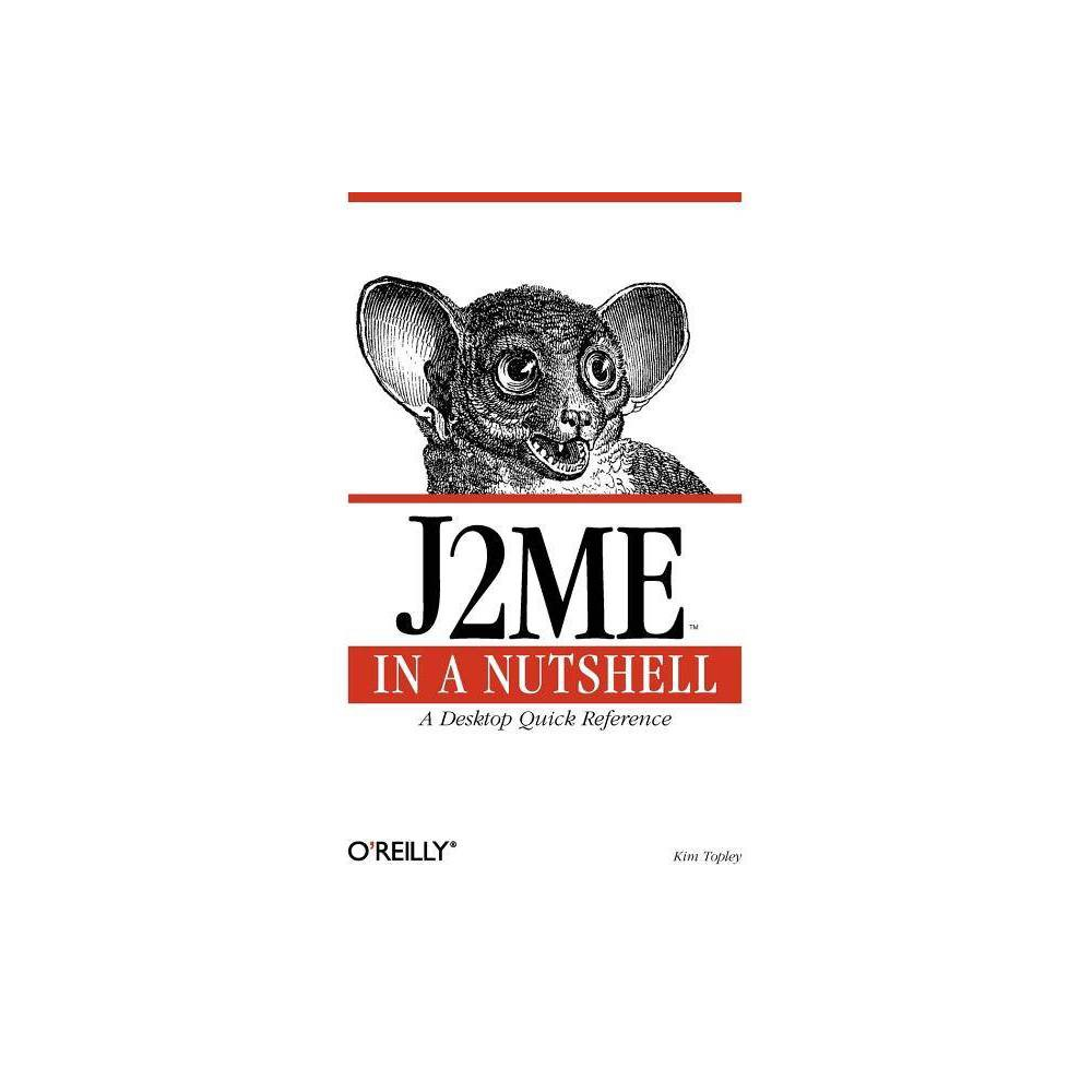 J2me in a Nutshell - (In a Nutshell (O'Reilly)) by Kim Topley (Paperback) To the experienced Java developer, J2ME (the Java 2 Micro Edition) looks just familiar enough to be tempting, but just different enough to warrant caution. J2ME in a Nutshellprovides the extra security you need when venturing into programming for cell phones, PDAs and other consumer electronic devices. It gives you the reference material you need for J2ME, together with a tutorial that leverages your existing knowledge and teaches you what is different about J2ME without boring you to tears with details you already know. J2ME in a Nutshell provides a solid, no-nonsense reference to the  alphabet soup  of micro edition programming, covering the Cldc, Cdc, Kvm and Midp APIs. The book also includes tutorials for the Cldc, Kvm, Midp and MIDlets, MIDlet user interfaces, networking and storage, and advice on programming small handhelds. Combined with O'Reilly's classic quick reference to all the core micro-edition APIs, this is the one book that will take you from curiosity to code with no frustrating frills in between
