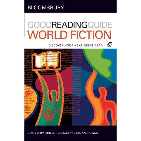 The Bloomsbury Good Reading Guide to World Fiction - by  Vincent Cassar & Nik Kalinowski (Paperback) - image 1 of 1