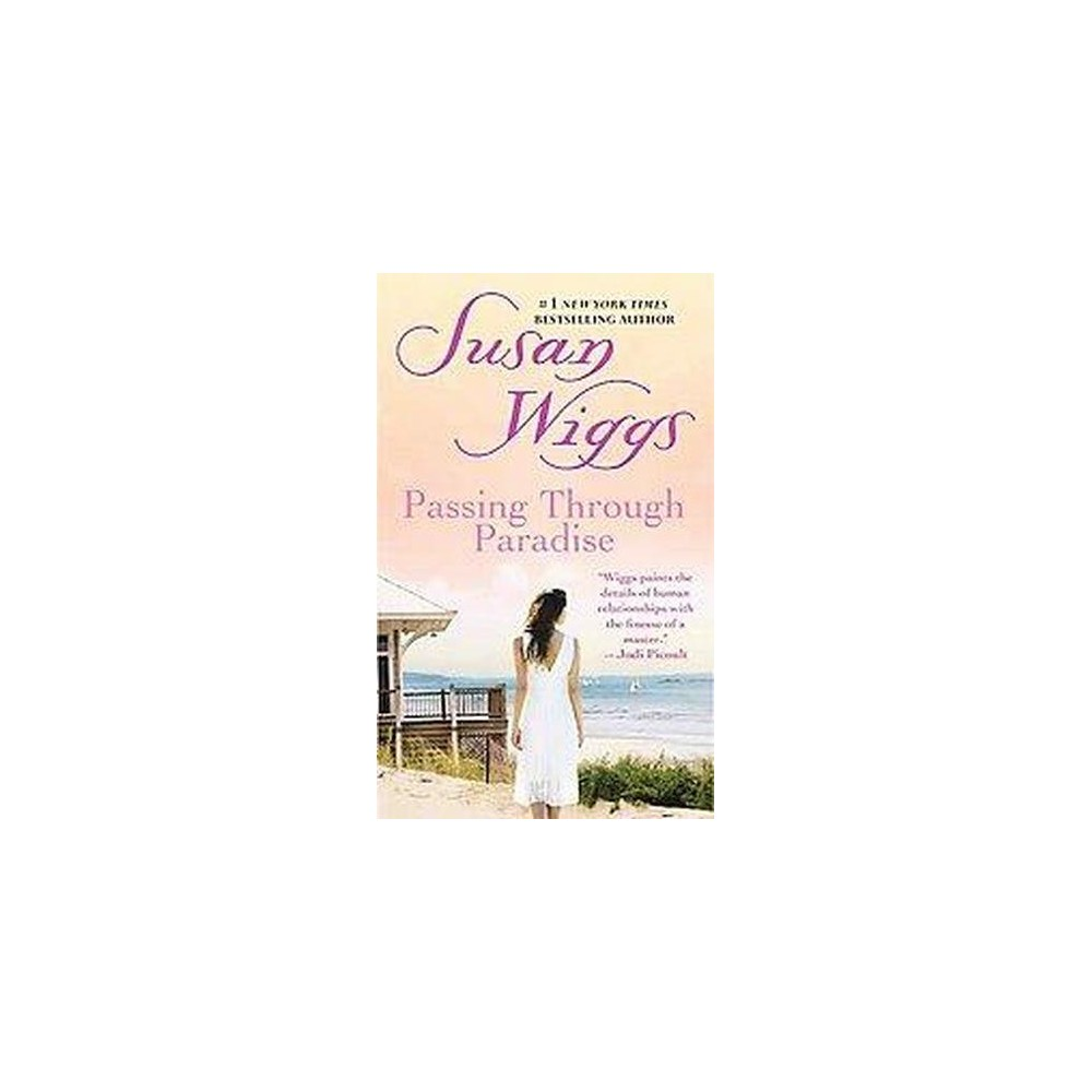 Passing Through Paradise (Reissue) (Paperback) by Susan Wiggs
