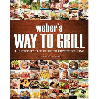 Weber's Way To Grill (Original)(Paperback)by Jamie Purviance
