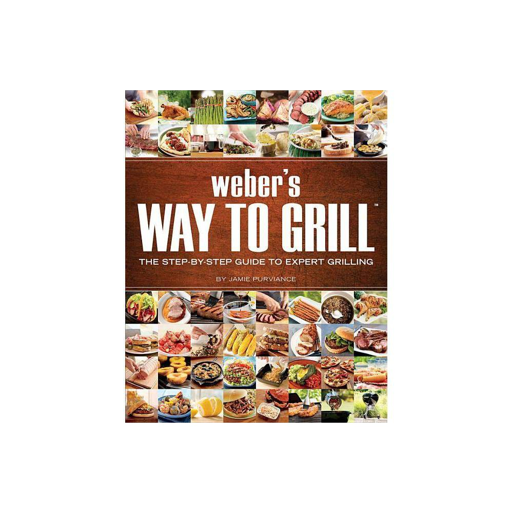 Weber S Way To Grill Original Paperback By Jamie Purviance