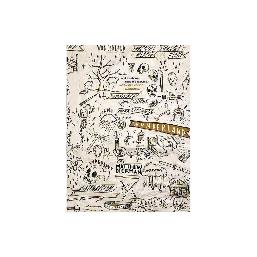 Wonderland By Matthew Dickman Paperback