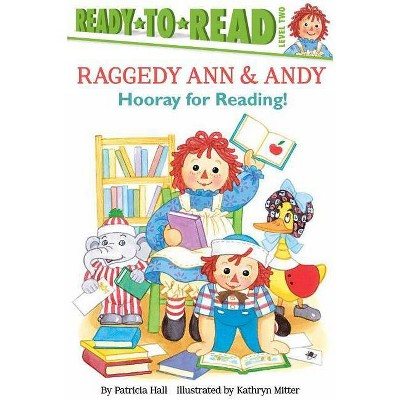 Hooray for Reading! - (Raggedy Ann) by  Patricia Hall (Paperback)