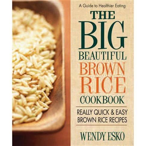 The Big Beautiful Brown Rice Cookbook - by  Wendy Esko (Paperback) - image 1 of 1