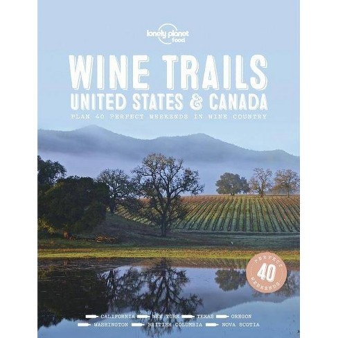 Lonely Planet Wine Trails USA & Canada -  (Lonely Planet) (Hardcover) - image 1 of 1